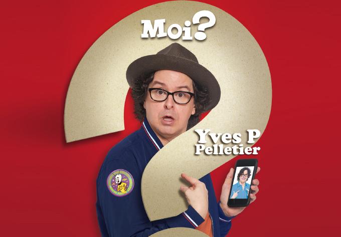 Yves P Pelletier: Moi? - February  7, 2019, Sherbrooke