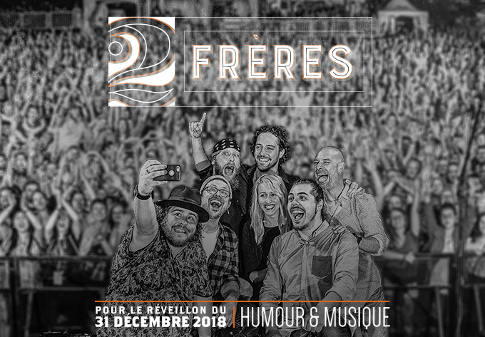 2Frères - 31 décembre 2018, Laval