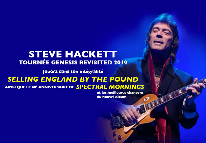 STEVE HACKETT 'SELLING ENGLAND BY THE POUND + SPECTRAL MORNINGS  - 15 septembre 2019, Québec