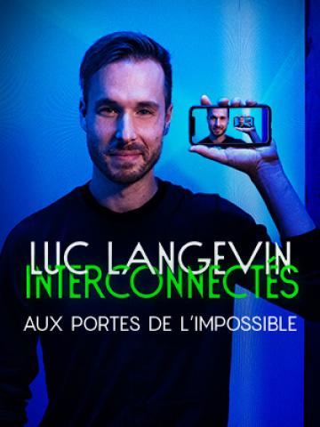 Luc Langevin - Le spectacle virtuel « Interconnectés »